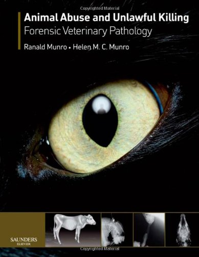 Animal Abuse and Unlawful Killing: Forensic veterinary pathology by Saunders Ltd.