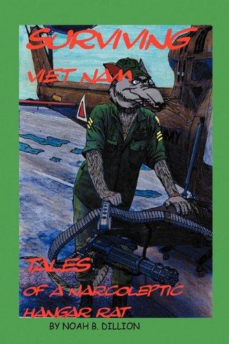 Read Online Surviving Viet Nam     Tales of a Narcoleptic Hangar Rat pdf epub