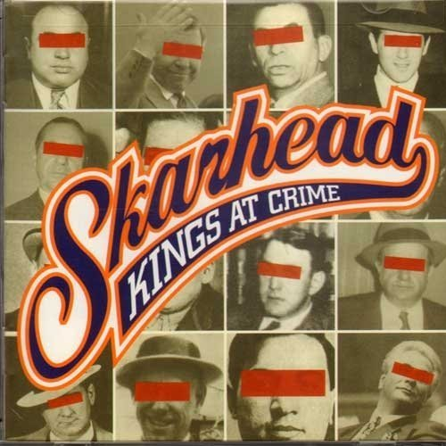Kings at Crime by Skarhead (1999-05-03)