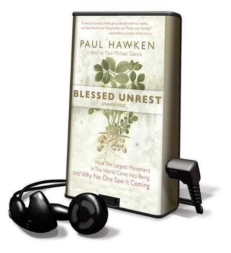 Blessed Unrest: How the Largest Movement in the World Came Into Being and Why No One Saw It Coming (Playaway Adult Nonfiction) by Findaway World