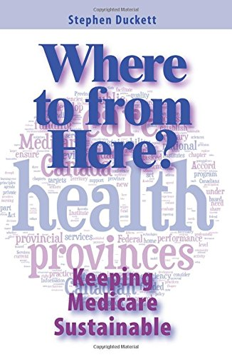 Where to from Here?: Keeping Medicare Sustainable (Queen's Policy Studies)