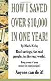 How I Saved over $10,000 in One Year, Mark Kirby, 1491213833