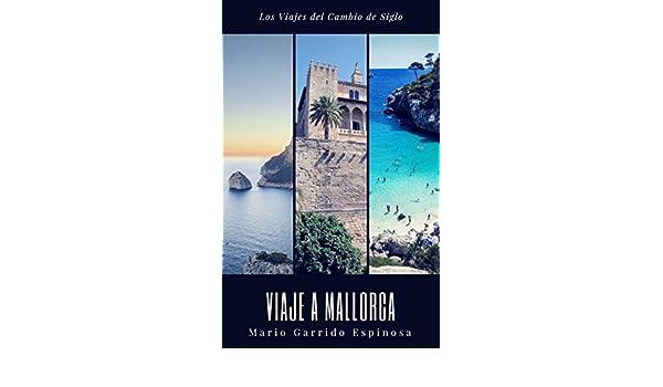 Amazon.com: Los viajes del cambio de siglo (3). Mallorca: Crónicas, diarios y relatos de viajes y aventuras de un tiempo en que los viajeros descubrían el ...