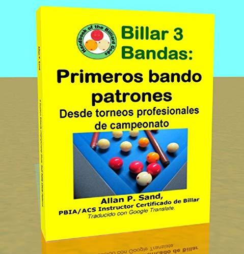 Billar 3 Bandas - Primeros bando patrones: Desde torneos profesionales de campeonato por Allan Sand