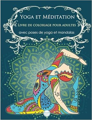 Amazon Com Yoga Et Meditation Livre De Coloriage Pour