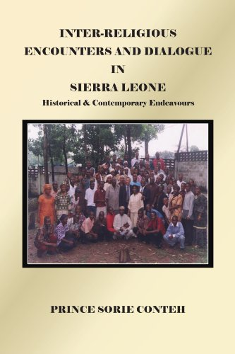 INTER-RELIGIOUS ENCOUNTERS AND DIALOGUE IN SIERRA LEONE: Historical & Contemporary Endeavours