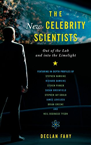 The New Celebrity Scientists: Out of the Lab and into the Limelight by Declan Fahy