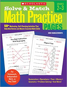 Book Solve & Match Math Practice Pages: 50+ Motivating, Self-Checking Activities That Help Kids Review and Master Essential Math Skills, Grades 2-3