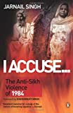 I Accuse... :The Anti-Sikh Violence of 1984