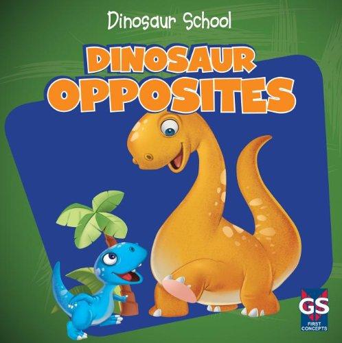 Dinosaur Opposites (Dinosaur School)