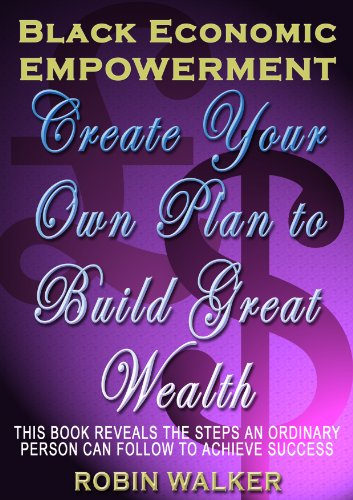 Black economic empowerment create your own plan to build great black economic empowerment create your own plan to build great wealth reklaw education lecture fandeluxe Image collections