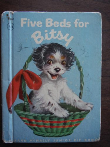 Five Beds for Bitsy a Puppy Grows Up - a Rand McNally Junior Elf Book # 8002
