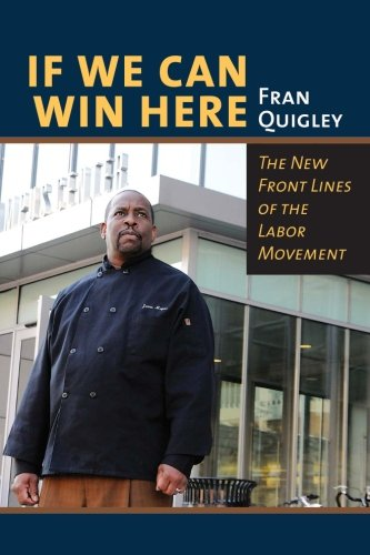 Read Online If We Can Win Here: The New Front Lines of the Labor Movement pdf
