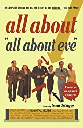 All About All About Eve: The Complete Behind-the-Scenes Story of the Bitchiest Film Ever Made!