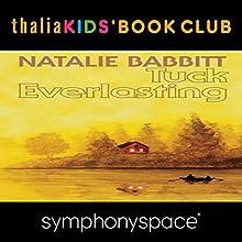 Thalia Kids' Book Club: 40th Anniversary of Tuck Everlasting with Natalie Babbitt Speech by Natalie Babbitt Narrated by Gregory Maguire, Colby Minifie, Samuel Babbitt