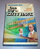 img - for One Day at Kitty Hawk: The Untold Story of the Wright Brothers and the Airplane book / textbook / text book