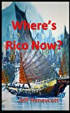 Where's Rico Now?, Jeff Honeycutt, 1489582479