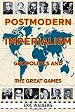 Postmodern Imperialism, Eric Walberg, 098335393X