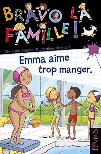 Emma aime trop manger (Bravo la famille !) (French Copy)