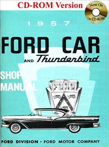 1957 ford car and thunderbird shop manual ford motor company david 1957 ford car and thunderbird shop manual ford motor company david e leblanc 9781603710077 amazon books publicscrutiny Images
