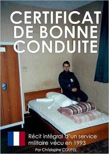 Livres gratuits Certificat de bonne conduite : Le récit d'un service militaire vécu en 1993 pdf, epub