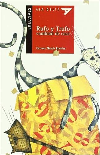 Rufo y trufo cambian de casa / Rufus and Trufo change the house (Spanish Edition) (Spanish) Paperback – April 1, 2003