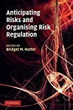 img - for Anticipating Risks and Organising Risk Regulation book / textbook / text book