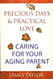 Precious Days and Practical Love, James Taylor, 1896836348