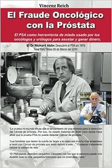 Book El Fraude Oncologico con la Prostata: El PSA como herramienta de miedo usado por los oncologos y urologos para asustar y ganar dinero