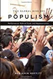 The Global Rise of Populism: Performance, Political Style, and Representation