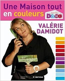 Amazon.fr - Une maison tout en couleurs : Tous les conseils ...