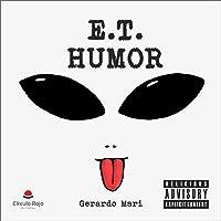 E.T. Humor: Una Conspiración De Humor Espiritual