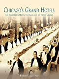 Chicago's Grand Hotels: The Palmer House Hilton, The Drake, and The Hilton Chicago offers