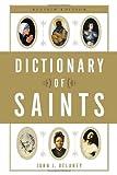 Dictionary of Saints, John J. Delaney, 0385515200