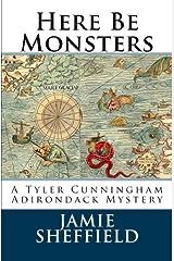 Here Be Monsters (Tyler Cunningham) (Volume 1)