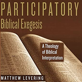 Amazon com: Participatory Biblical Exegesis: A Theology of