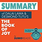 Summary of Dalai Lama & Desmond Tutu's Book of Joy: Key Takeaways & Analysis | Sumoreads