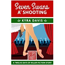 Seven Swans a' Shooting (A Short Story) (12 Days of Christmas Book 7)