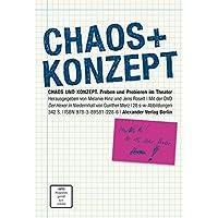 Chaos und Konzept: Proben und Probieren im Theater