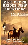 Mail Order Brides: New Frontiers, Amy Rollins and Tara McGinnis, 1500208892