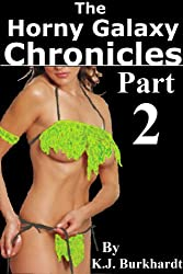 The Horny Galaxy Chronicles - Part 2