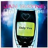 Jan Wayne - Only You