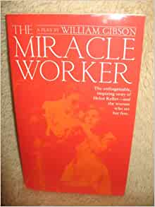 An analysis of the miracle worker a book by william gibson