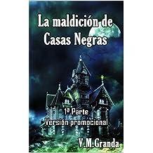 La maldición de Casas Negras: Primera parte. Versión Promo (Spanish Edition)