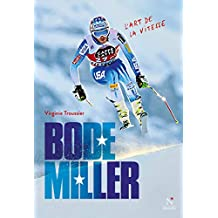 Bode Miller: L'art de la vitesse (French Edition)
