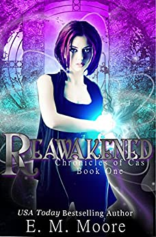 Reawakened: Reverse Harem (Chronicles of Cas Book 1) by [Moore, E. M.]
