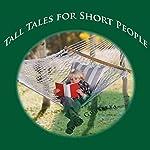 Tall Tales for Short People | Julia Gousseva