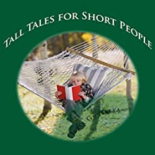Tall Tales for Short People Audiobook by Julia Gousseva Narrated by Dawn Adkins