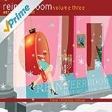 The Reindeer Room Volume 3: Not so Silent Night