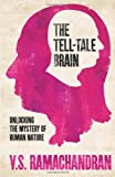 """The Tell-Tale Brain Unlocking the Mystery of Human Nature"" av V. S. Ramachandran"
